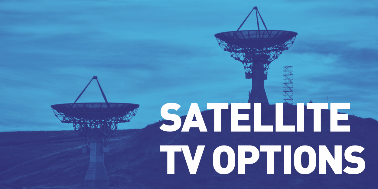 Satellite TV Options
