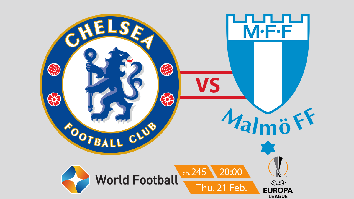UEFA Europa League Chelsea FC vs Malma FF on ST World Football on StarSat