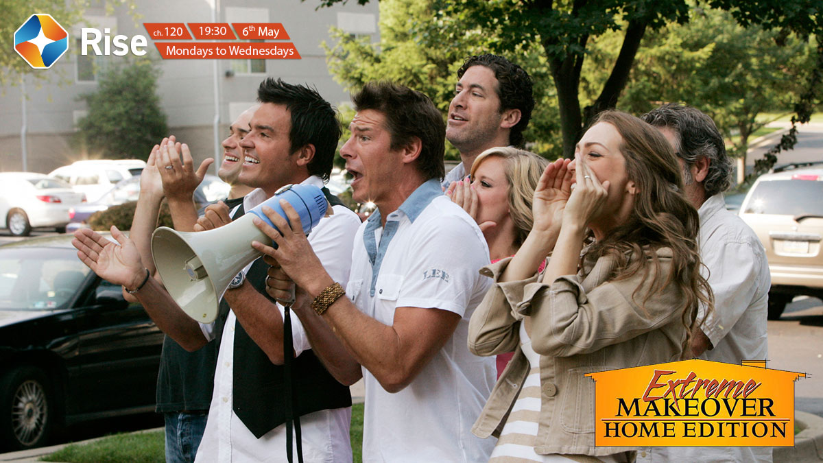 Extreme Makeover Home Edition on ST Rise on StarSat