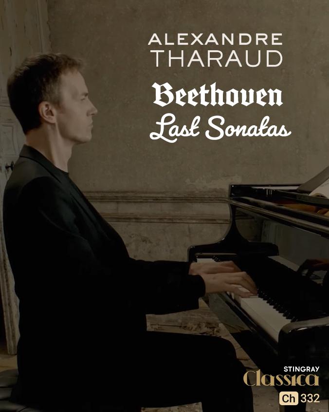Alexandre Tharaud- Beethoven- Last Sonatas on Stingray Classica on StarSat (mobile)