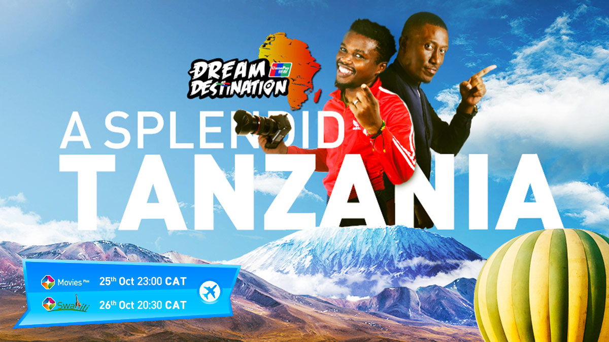 Dream Destination Tanzania on ST Swahili and ST Movies Plus