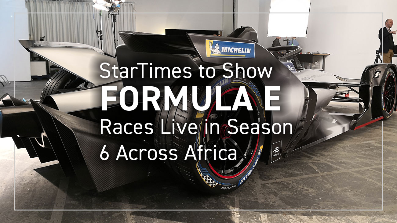 StarTimes to Show Formula E Races Live in Season 6 Across Africa
