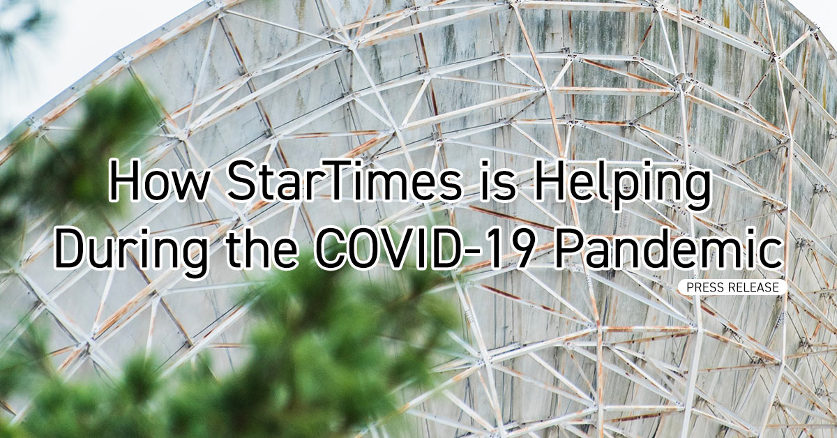 How StarTimes is helping during the covid-19 outbreak