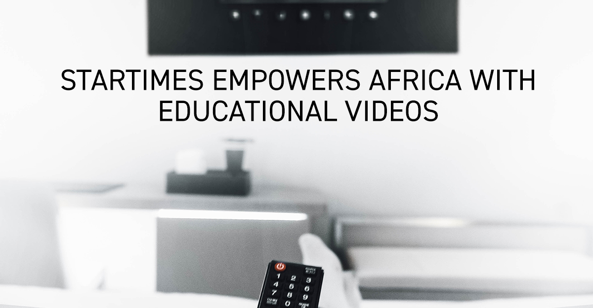 Press Release – StarTimes Empowers Africa with Educational Videos Facebook and Twitter