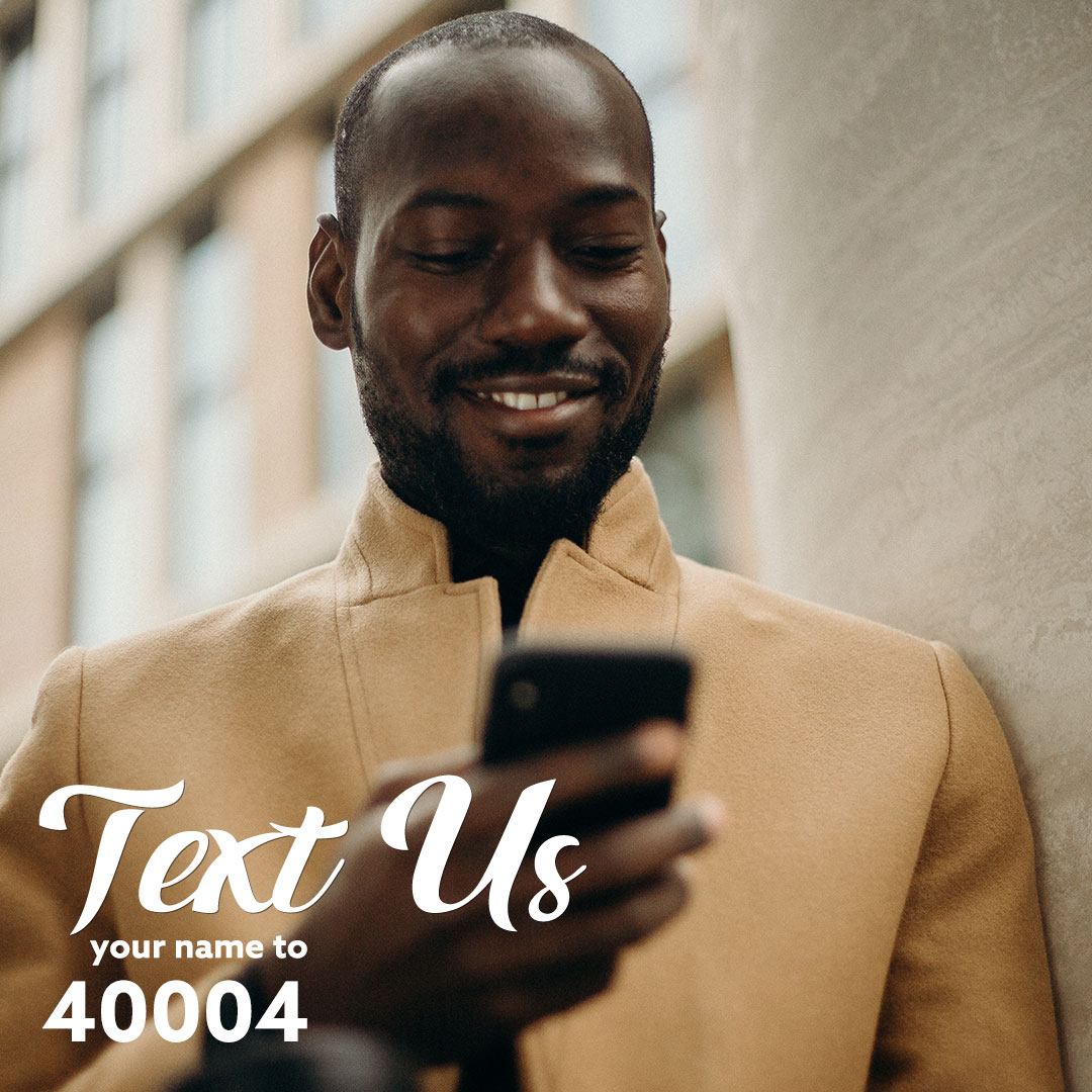 Text your name to 40004